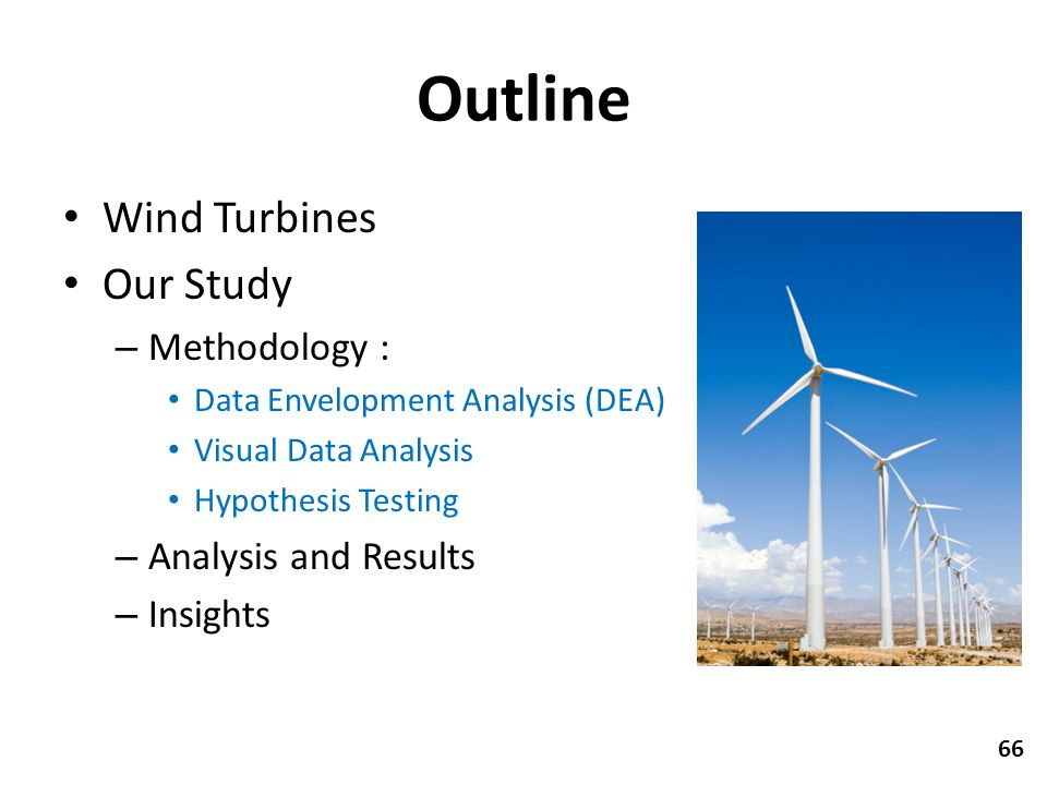 Outline Wind Turbines Our Study Methodology : Analysis and Results