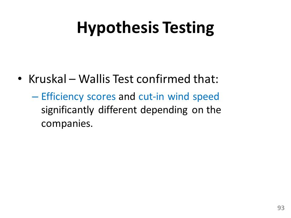 Hypothesis Testing Kruskal – Wallis Test confirmed that: