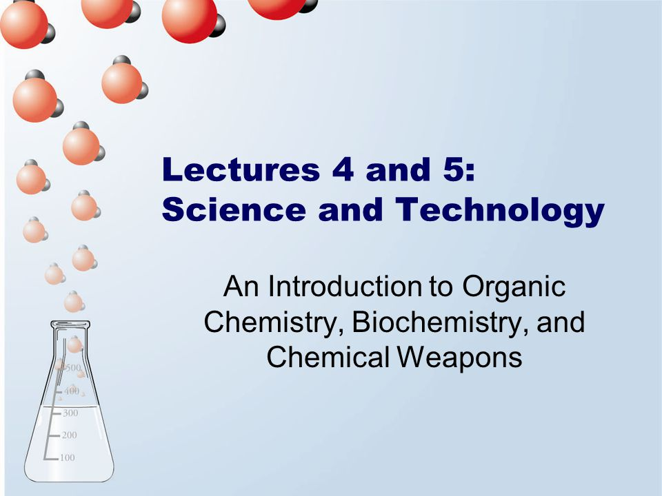Lectures 4 and 5: Science and Technology