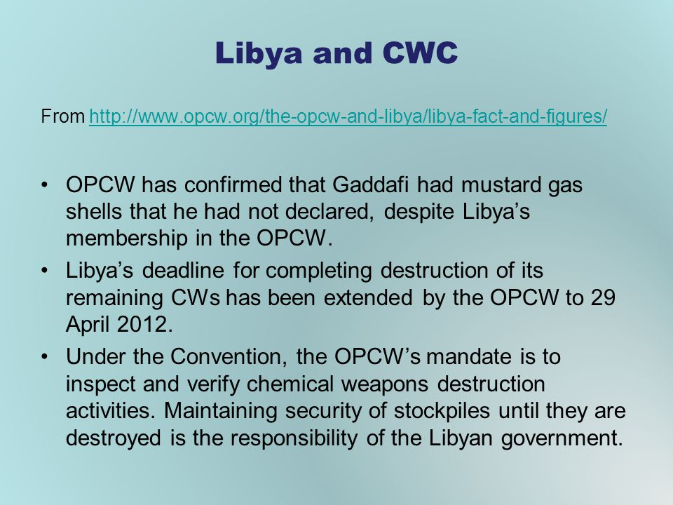 Libya and CWC From http://www.opcw.org/the-opcw-and-libya/libya-fact-and-figures/