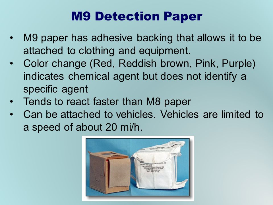 M9 Detection Paper M9 paper has adhesive backing that allows it to be attached to clothing and equipment.