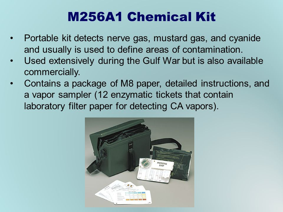 M256A1 Chemical Kit Portable kit detects nerve gas, mustard gas, and cyanide and usually is used to define areas of contamination.