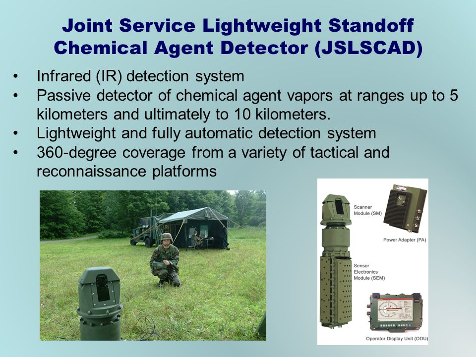 Joint Service Lightweight Standoff Chemical Agent Detector (JSLSCAD)