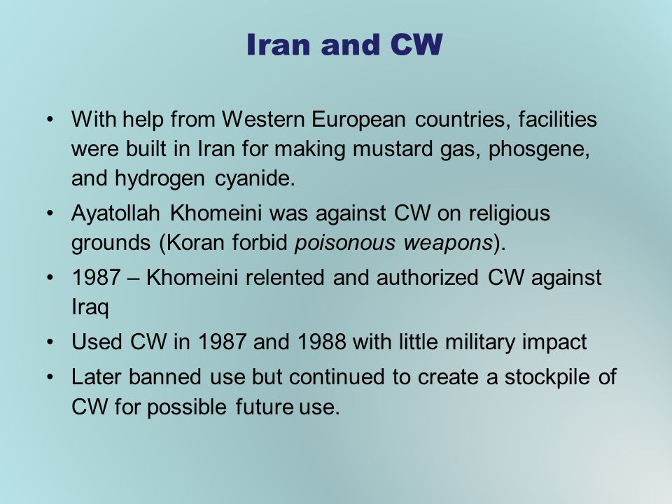 Iran and CW With help from Western European countries, facilities were built in Iran for making mustard gas, phosgene, and hydrogen cyanide.