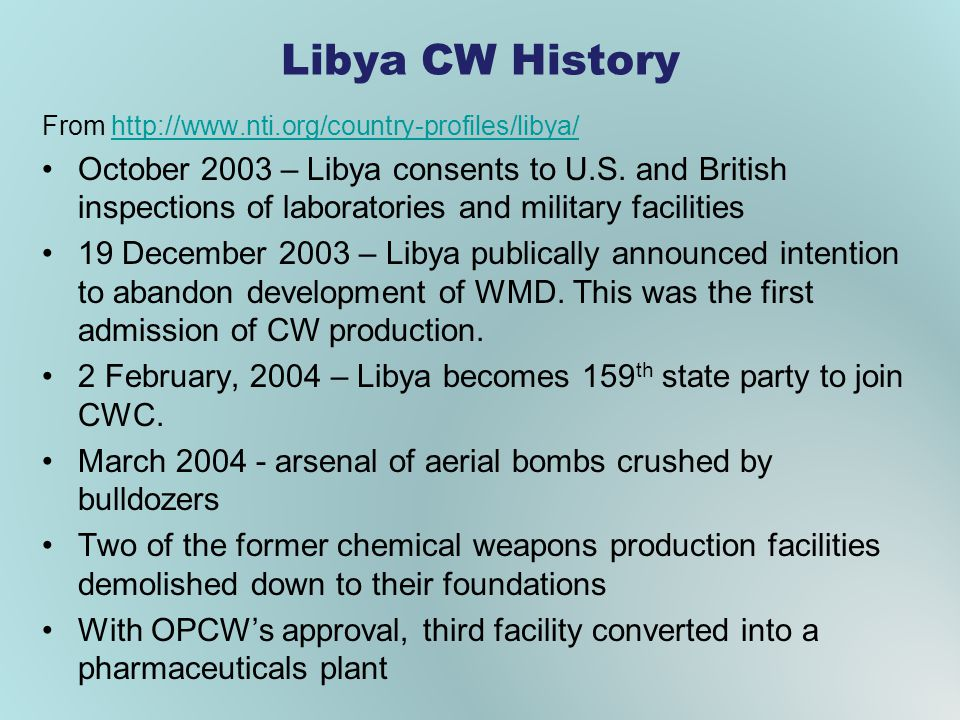 Libya CW History From http://www.nti.org/country-profiles/libya/