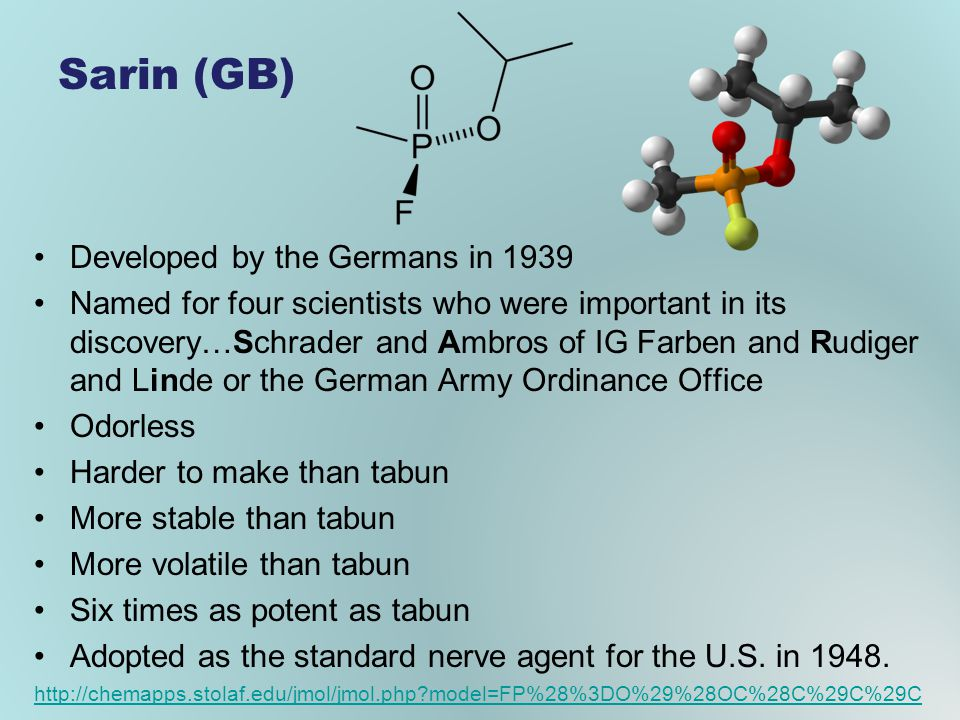 Sarin (GB) Developed by the Germans in 1939