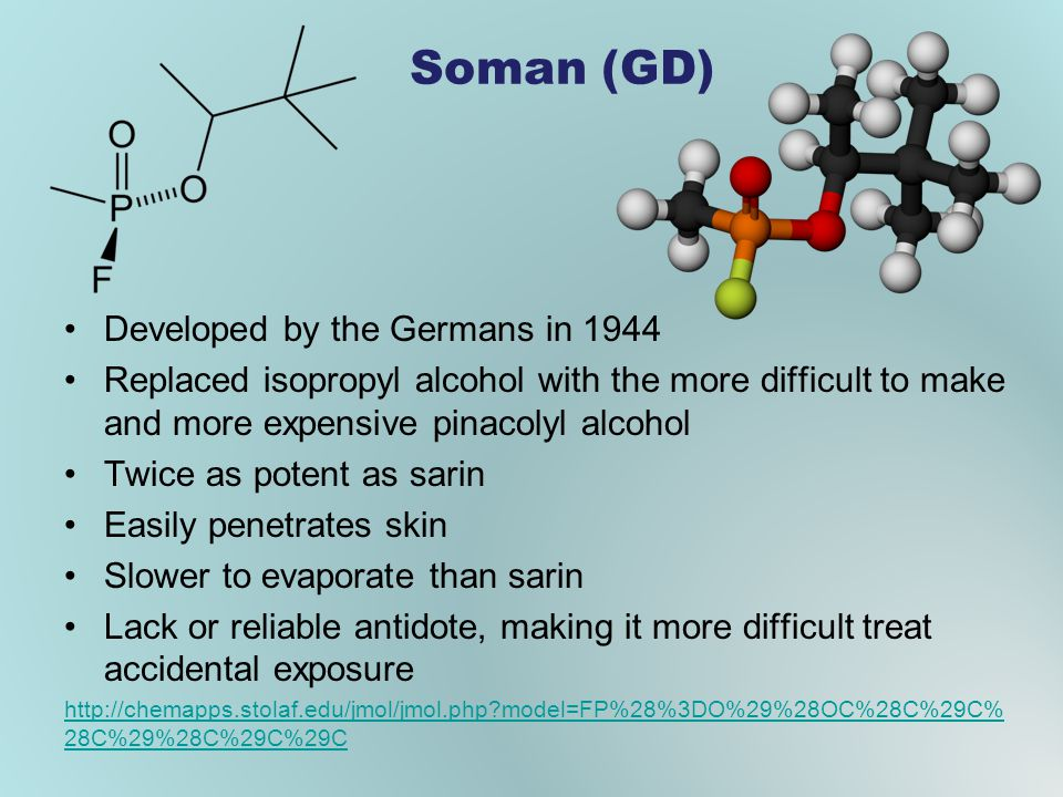 Soman (GD) Developed by the Germans in 1944