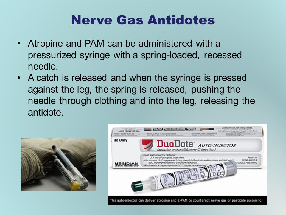 Nerve Gas Antidotes Atropine and PAM can be administered with a pressurized syringe with a spring-loaded, recessed needle.