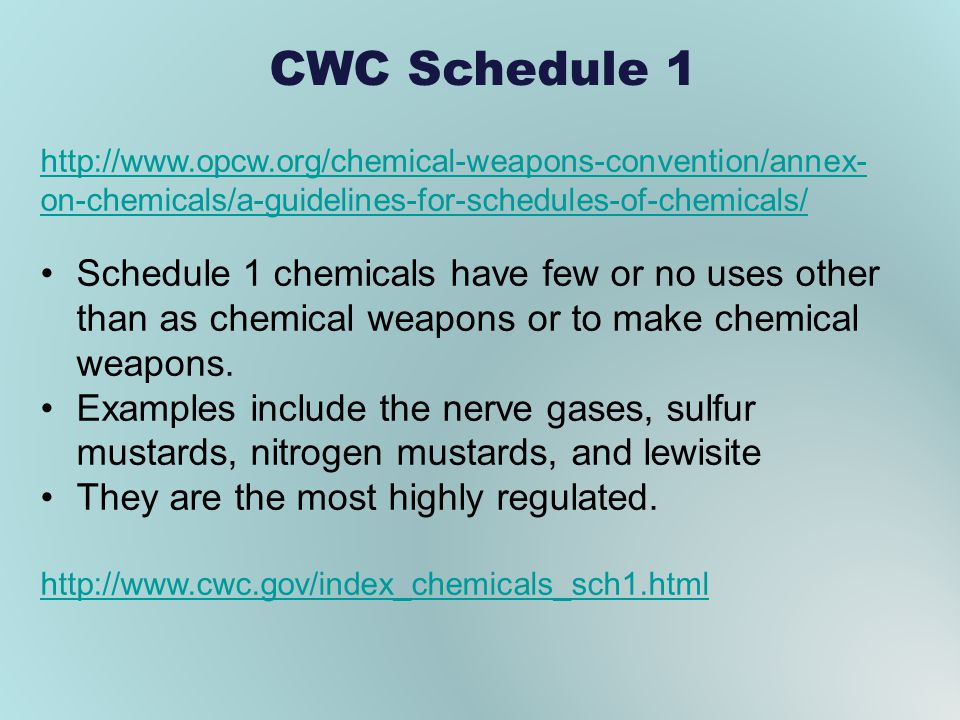 CWC Schedule 1 http://www.opcw.org/chemical-weapons-convention/annex-on-chemicals/a-guidelines-for-schedules-of-chemicals/