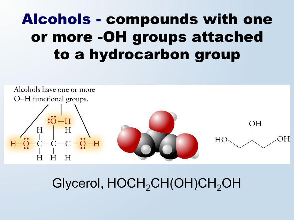 Alcohols - compounds with one or more -OH groups attached to a hydrocarbon group
