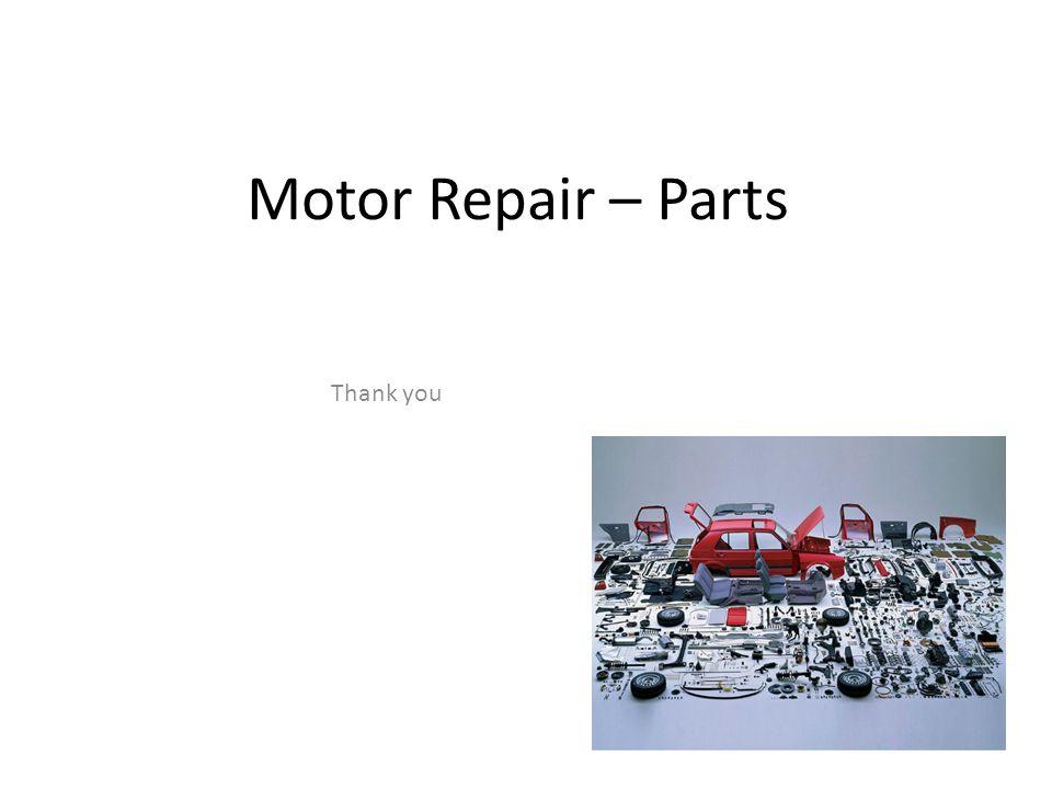 Motor Repair – Parts Thank you 12