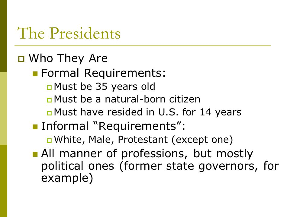 The Presidents Who They Are Formal Requirements: