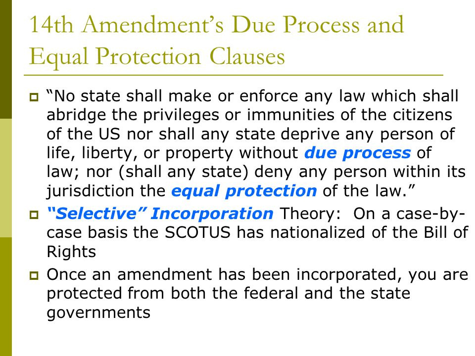 14th Amendment's Due Process and Equal Protection Clauses