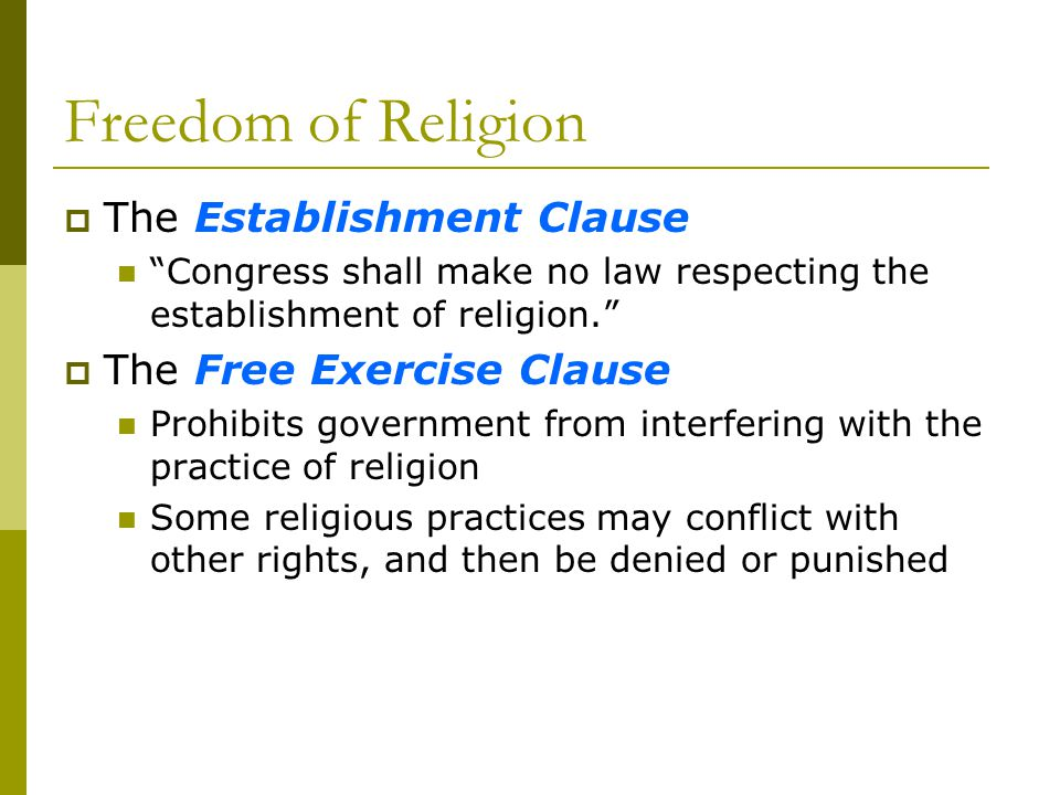 Freedom of Religion The Establishment Clause The Free Exercise Clause