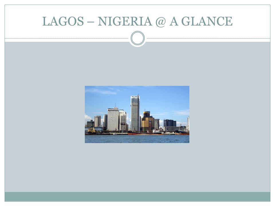 LAGOS – NIGERIA @ A GLANCE