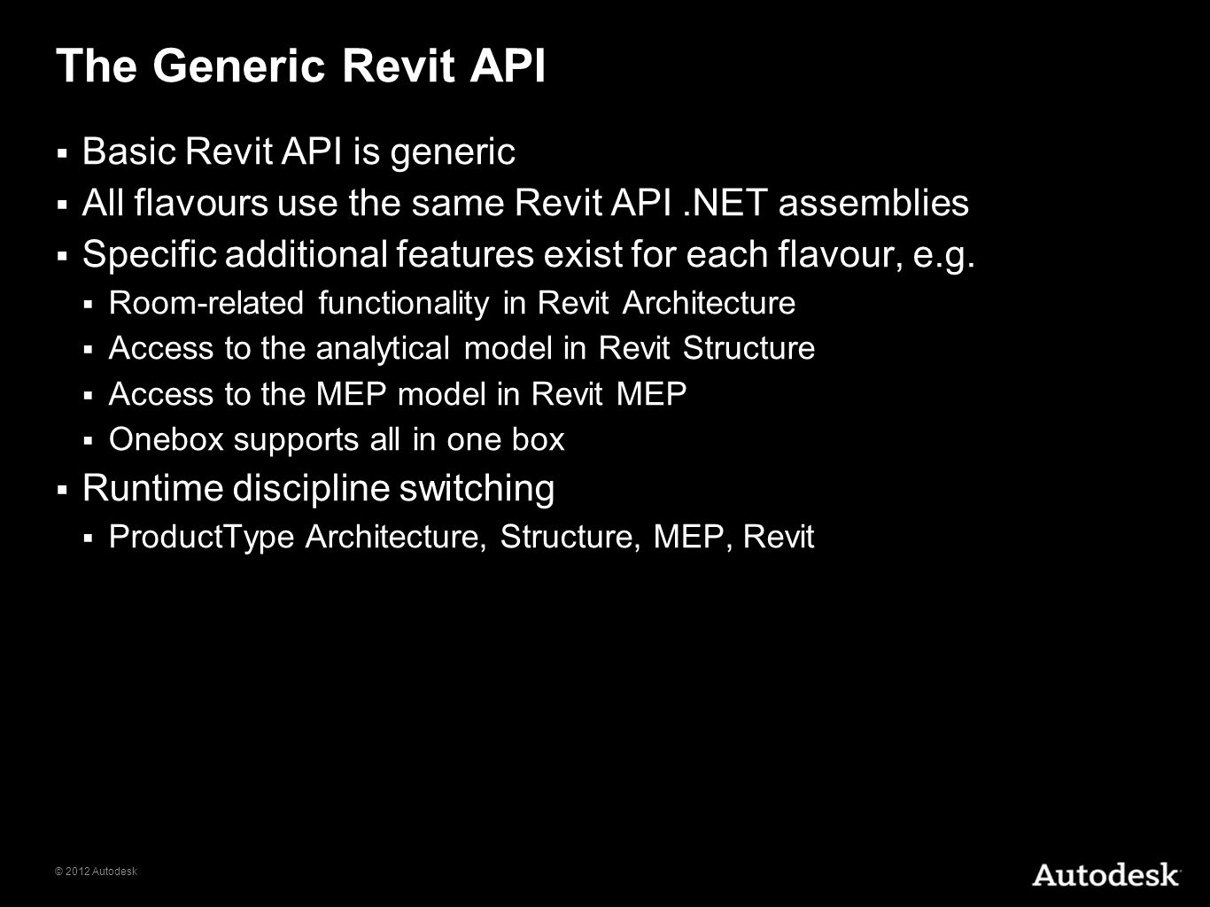The Generic Revit API Basic Revit API is generic