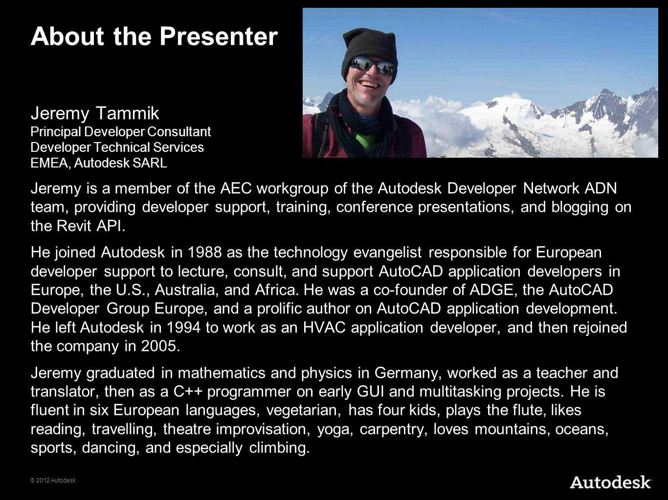 About the Presenter Jeremy Tammik