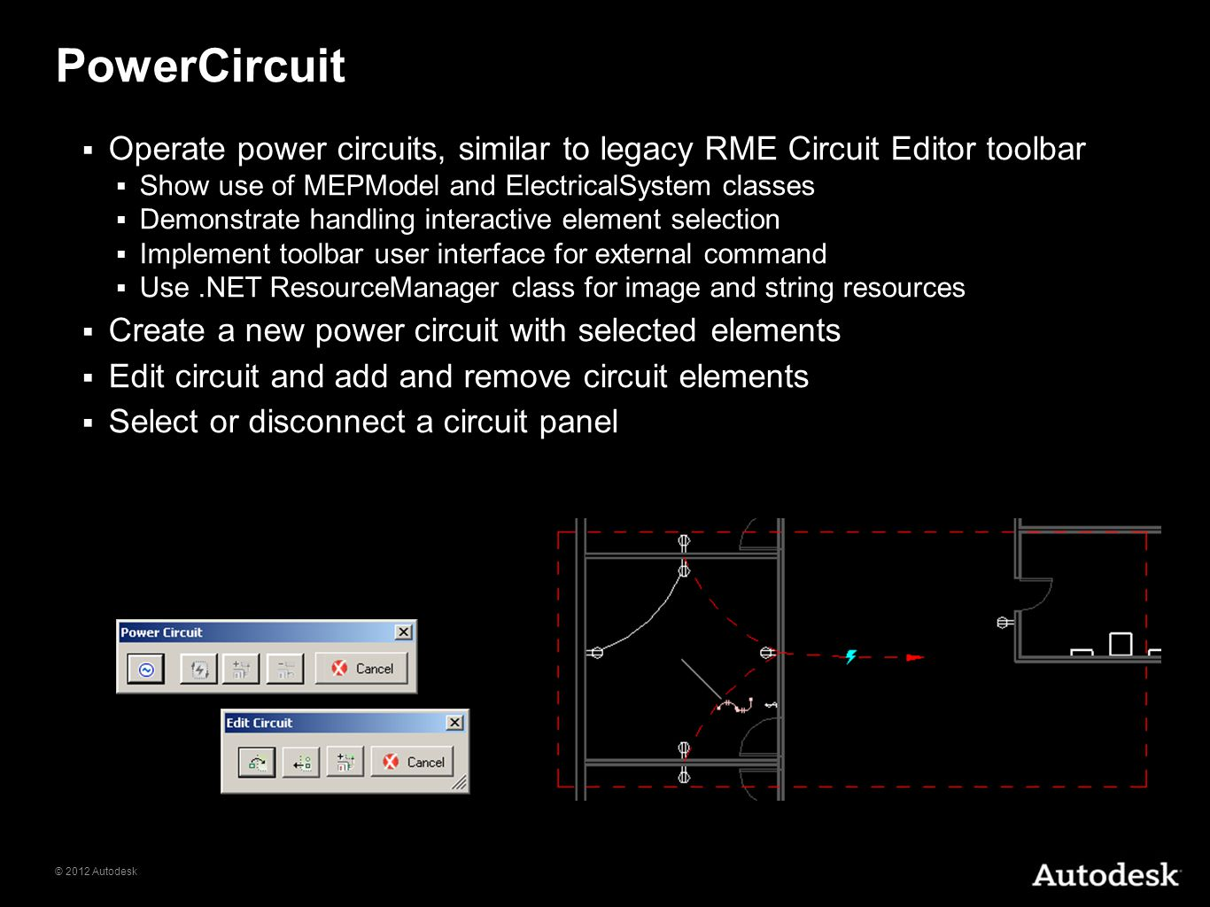 PowerCircuit Operate power circuits, similar to legacy RME Circuit Editor toolbar. Show use of MEPModel and ElectricalSystem classes.