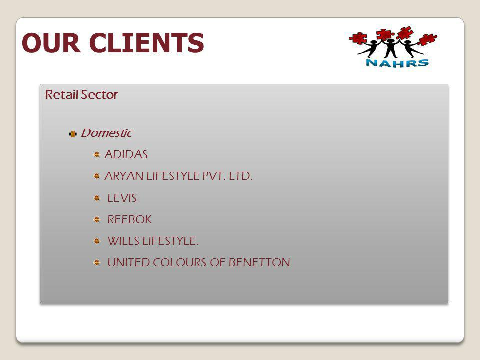 OUR CLIENTS Retail Sector Domestic ADIDAS ARYAN LIFESTYLE PVT. LTD.