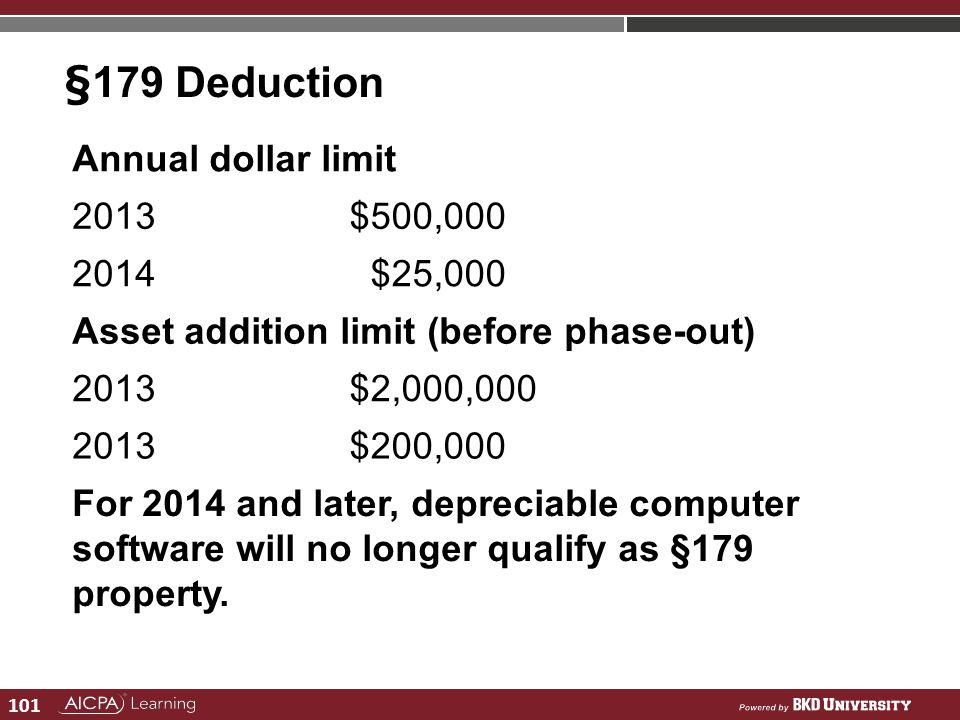 §179 Deduction Annual dollar limit 2013 $500,000 2014 $25,000