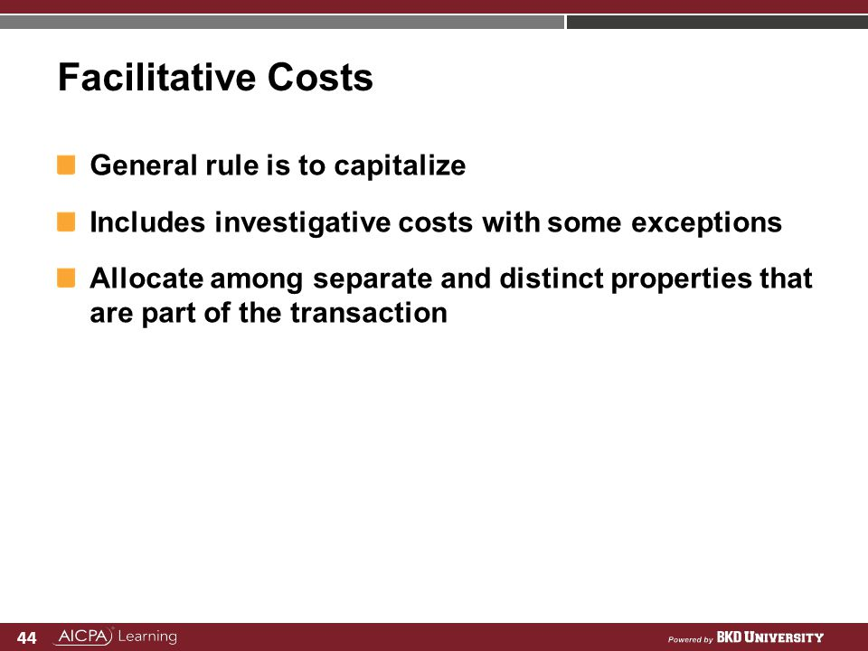 Facilitative Costs General rule is to capitalize