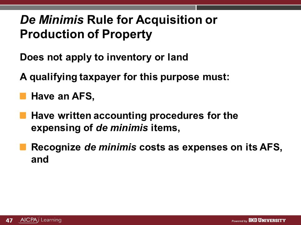 De Minimis Rule for Acquisition or Production of Property