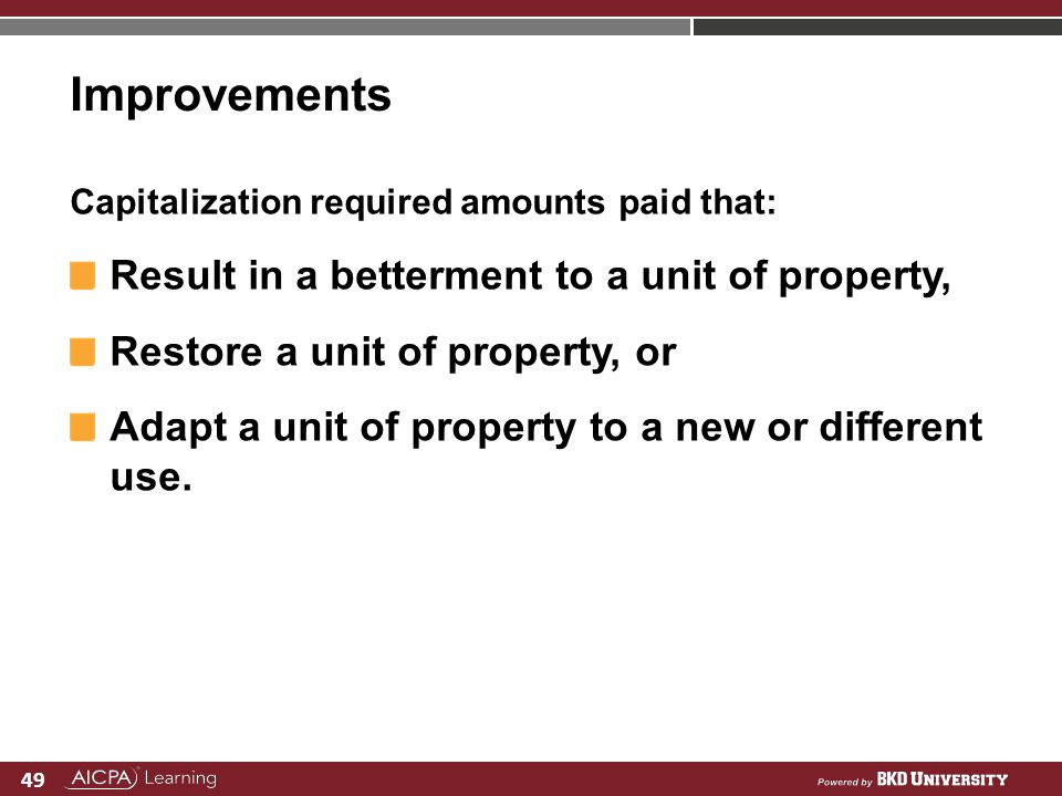 Improvements Result in a betterment to a unit of property,