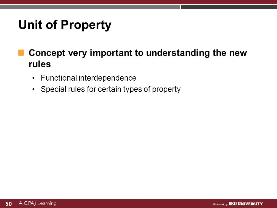 Unit of Property Concept very important to understanding the new rules