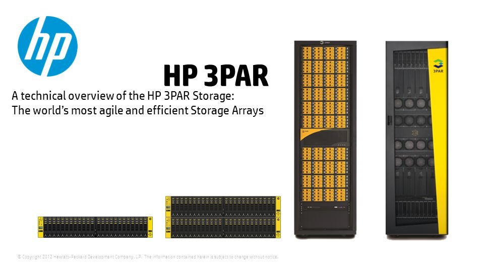 HP 3PAR A technical overview of the HP 3PAR Storage: The world's most agile and efficient Storage Arrays.