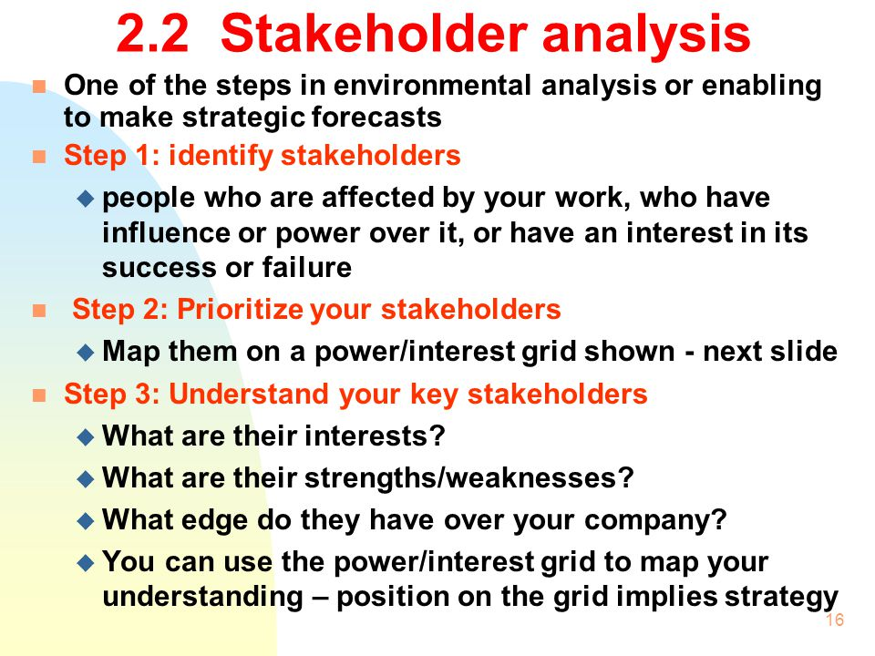 2.2 Stakeholder analysis One of the steps in environmental analysis or enabling to make strategic forecasts.