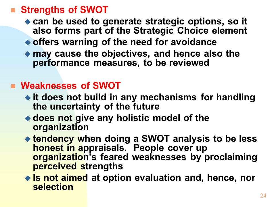 Strengths of SWOT can be used to generate strategic options, so it also forms part of the Strategic Choice element.