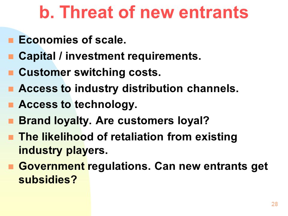 b. Threat of new entrants
