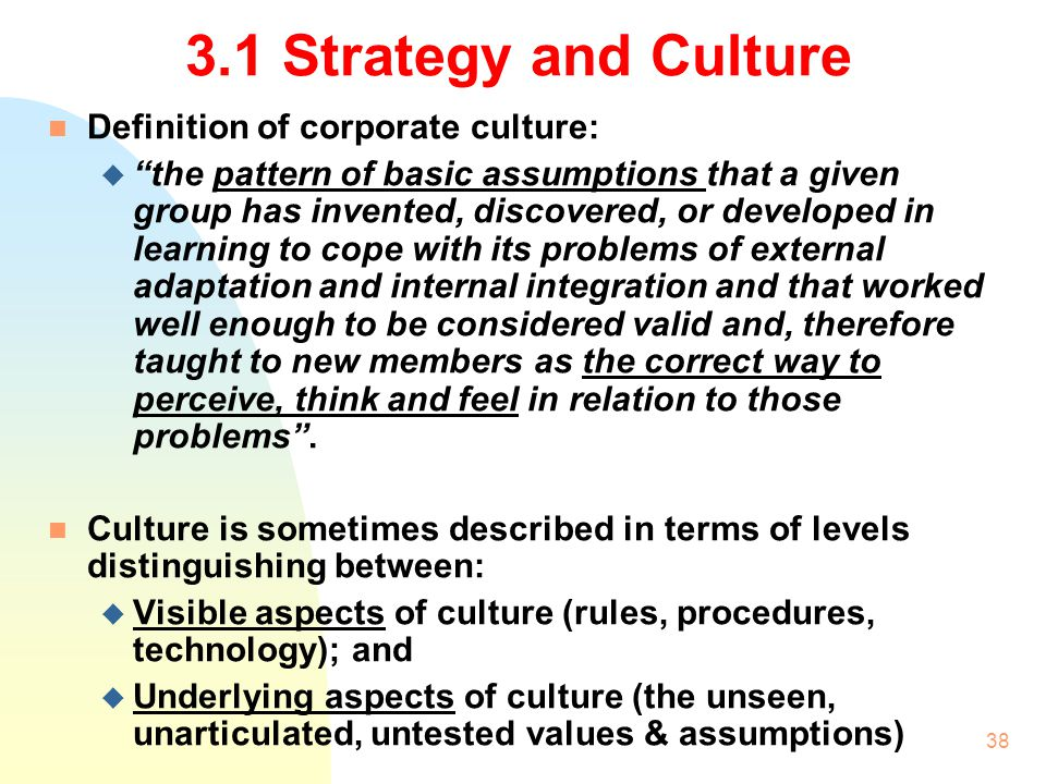 3.1 Strategy and Culture Definition of corporate culture: