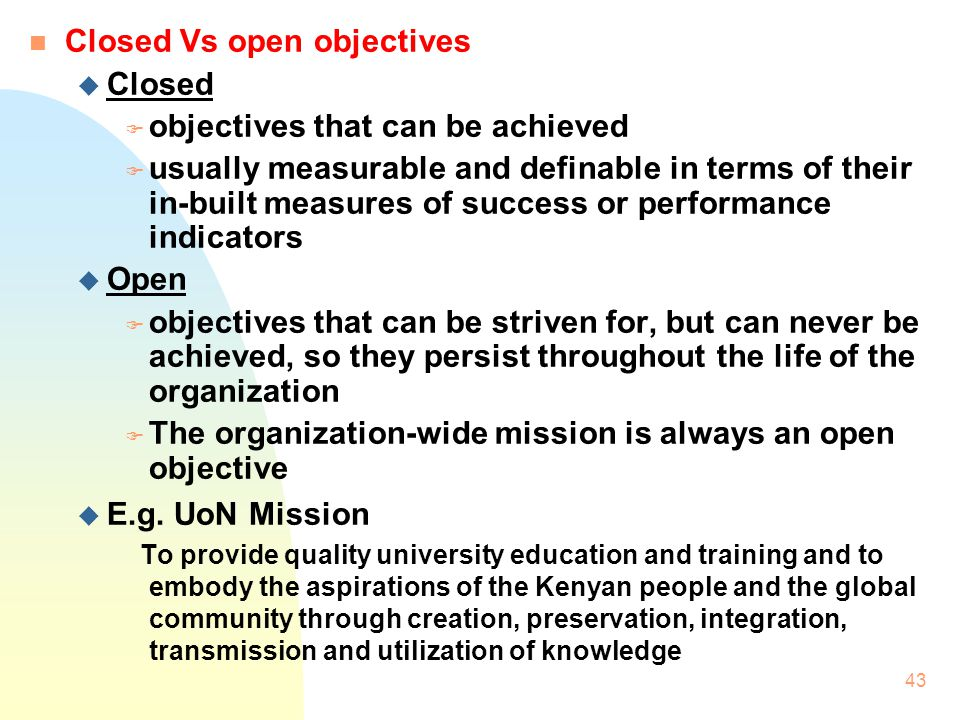 Closed Vs open objectives Closed objectives that can be achieved