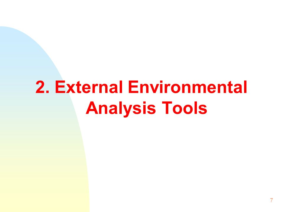 2. External Environmental Analysis Tools