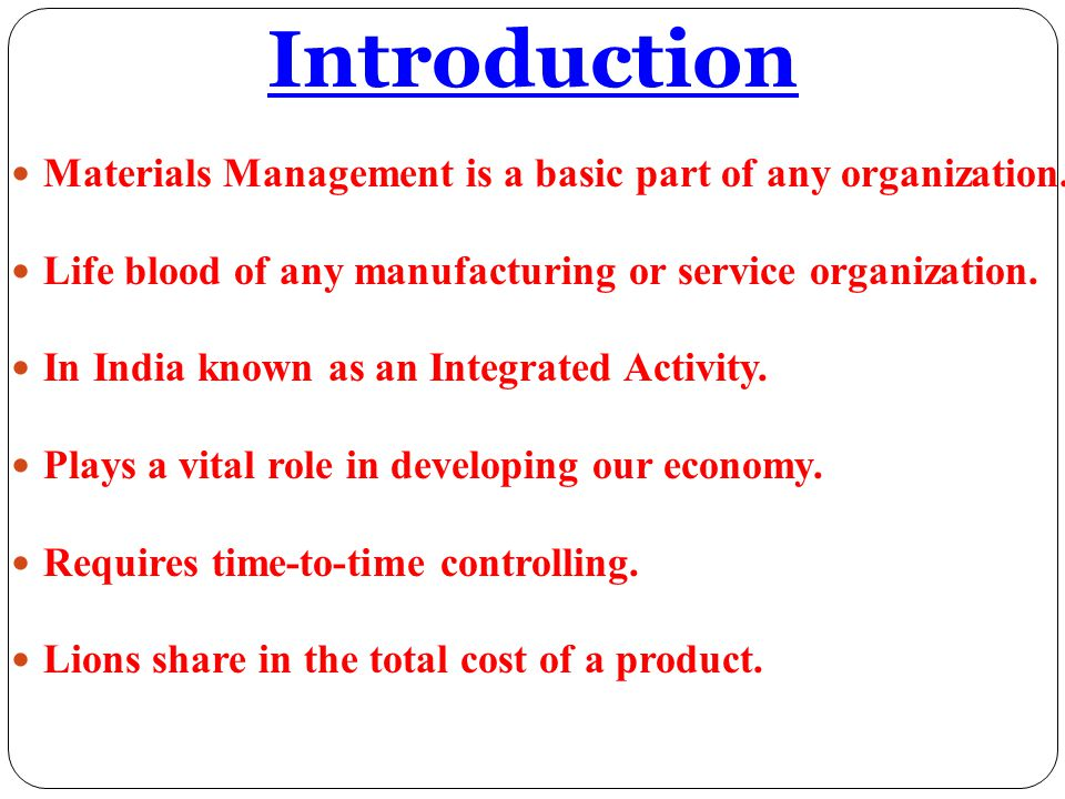 Introduction Materials Management is a basic part of any organization.