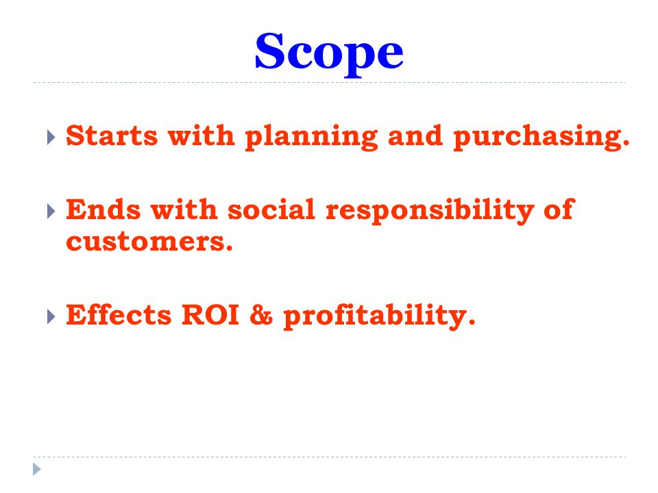 Scope Starts with planning and purchasing.