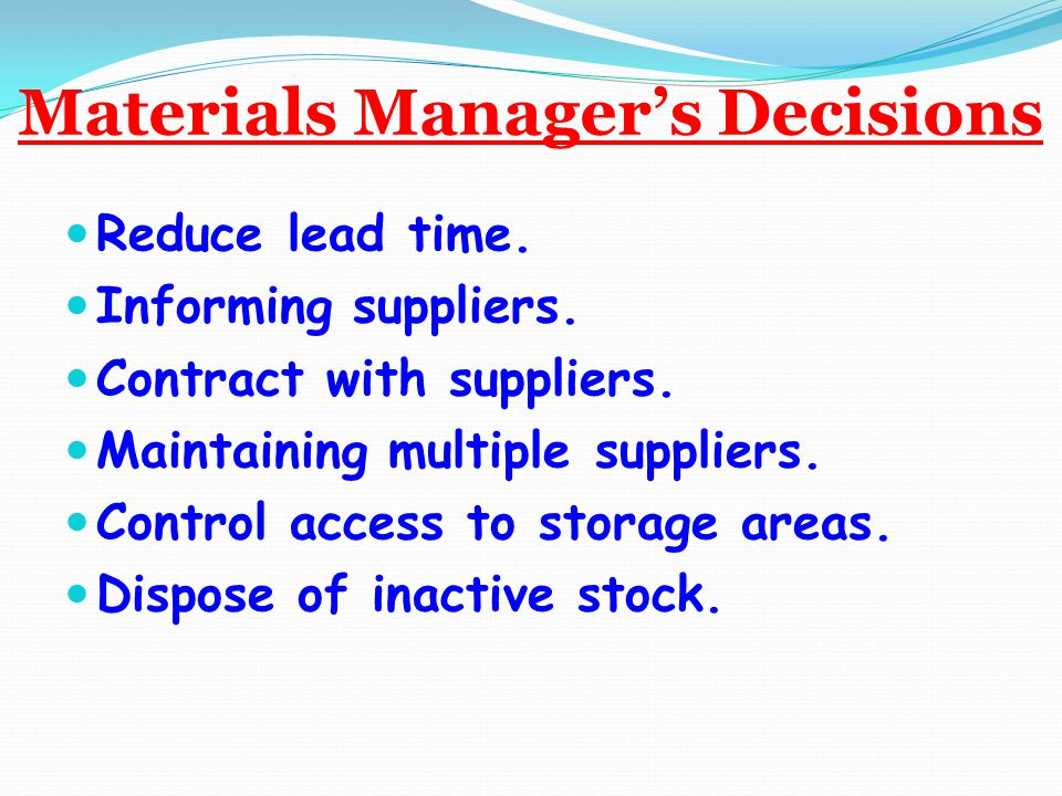 Materials Manager's Decisions