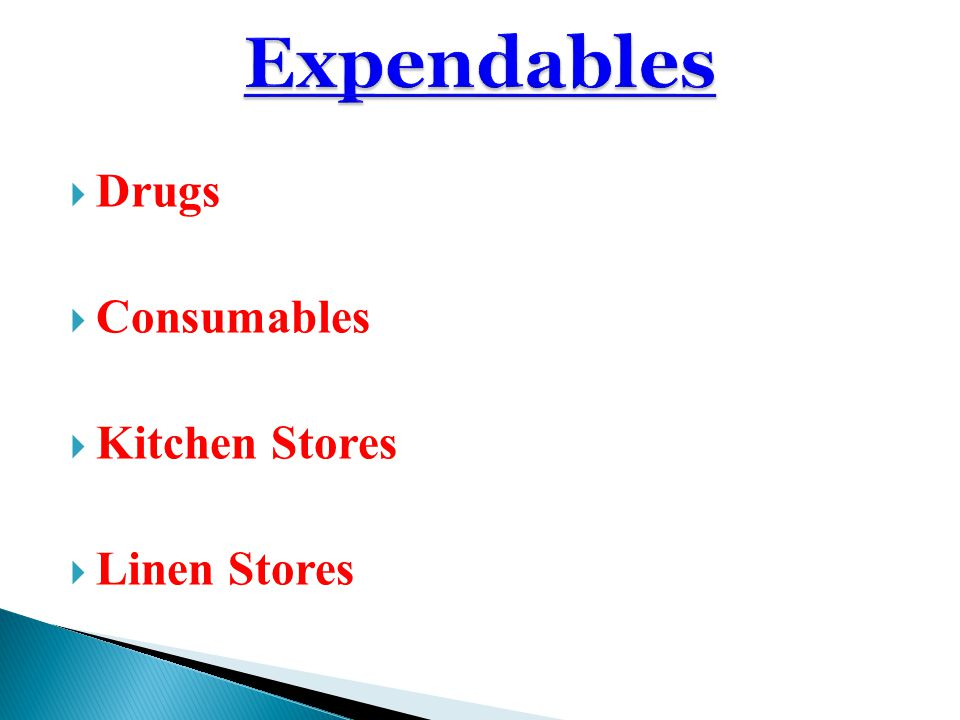 Expendables Drugs Consumables Kitchen Stores Linen Stores