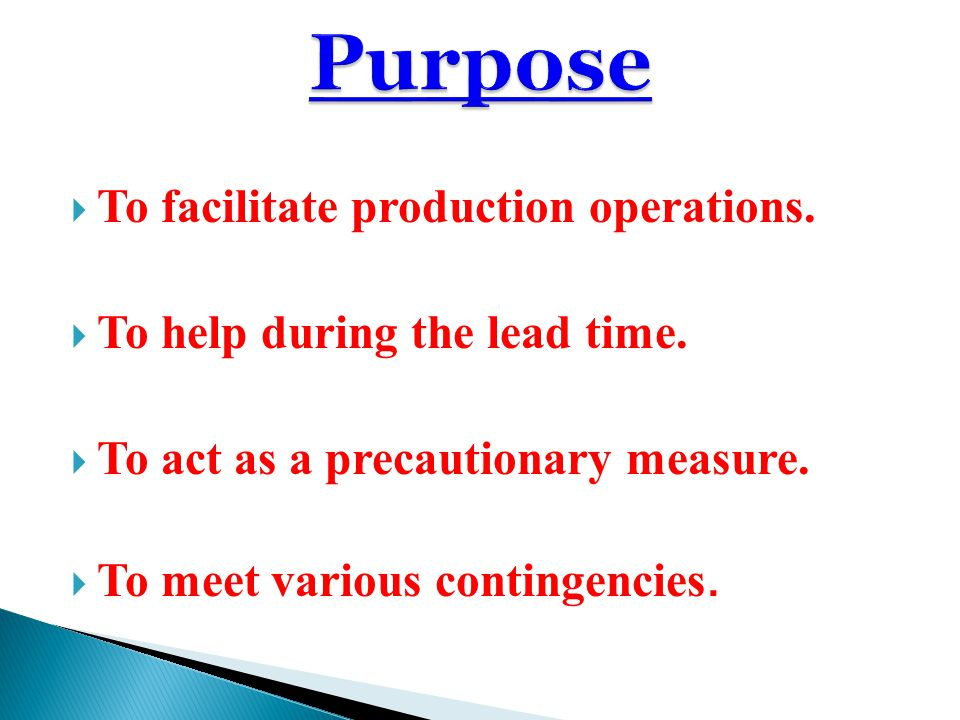 Purpose To facilitate production operations.