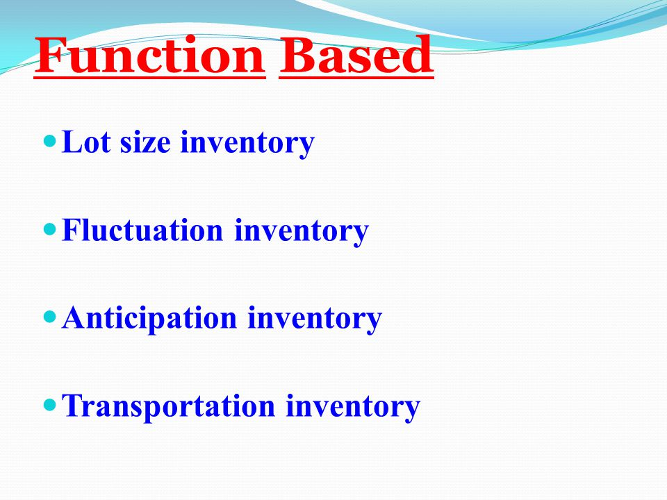 Function Based Lot size inventory Fluctuation inventory
