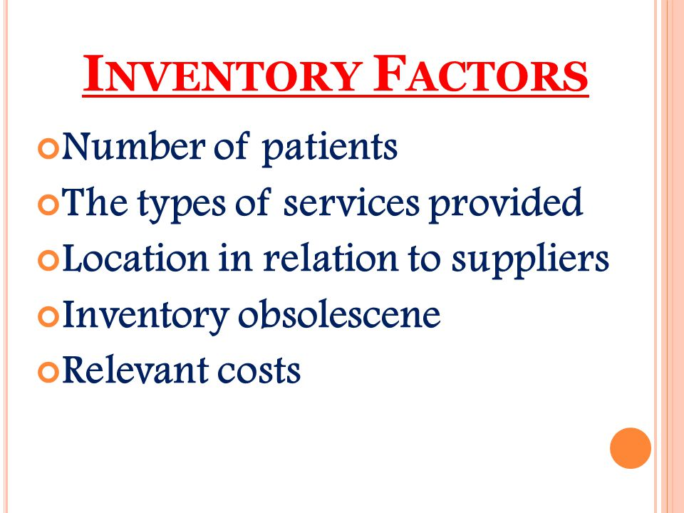 Inventory Factors Number of patients The types of services provided