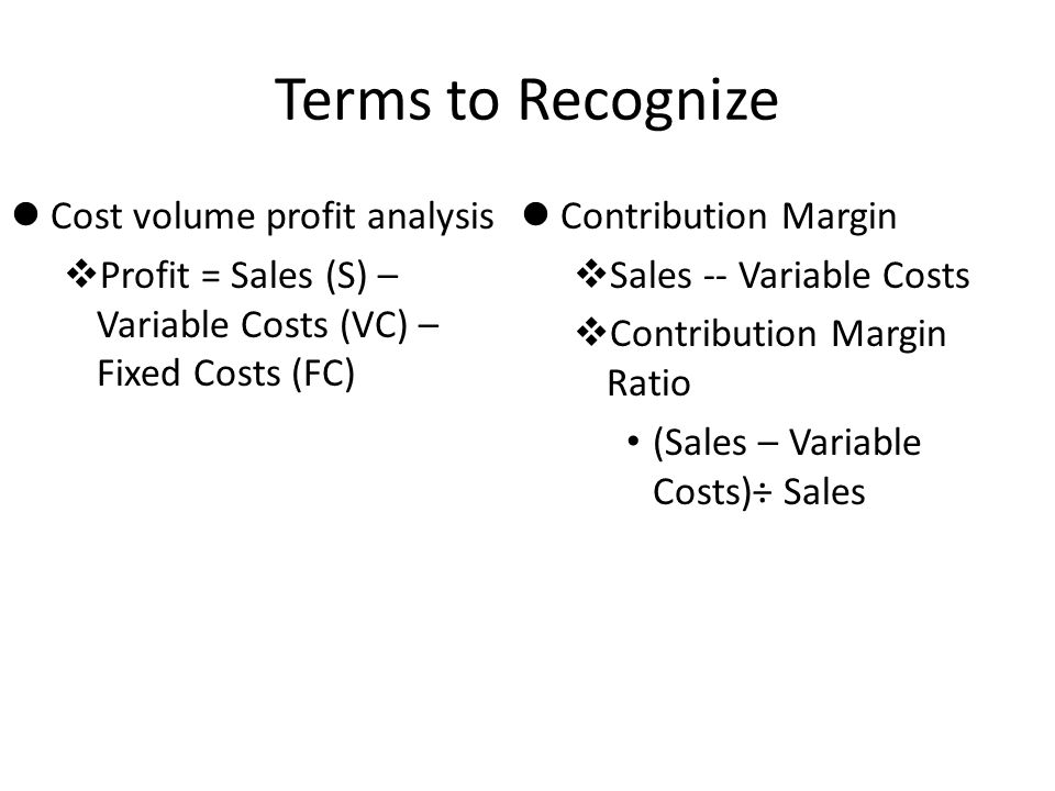 Terms to Recognize Cost volume profit analysis