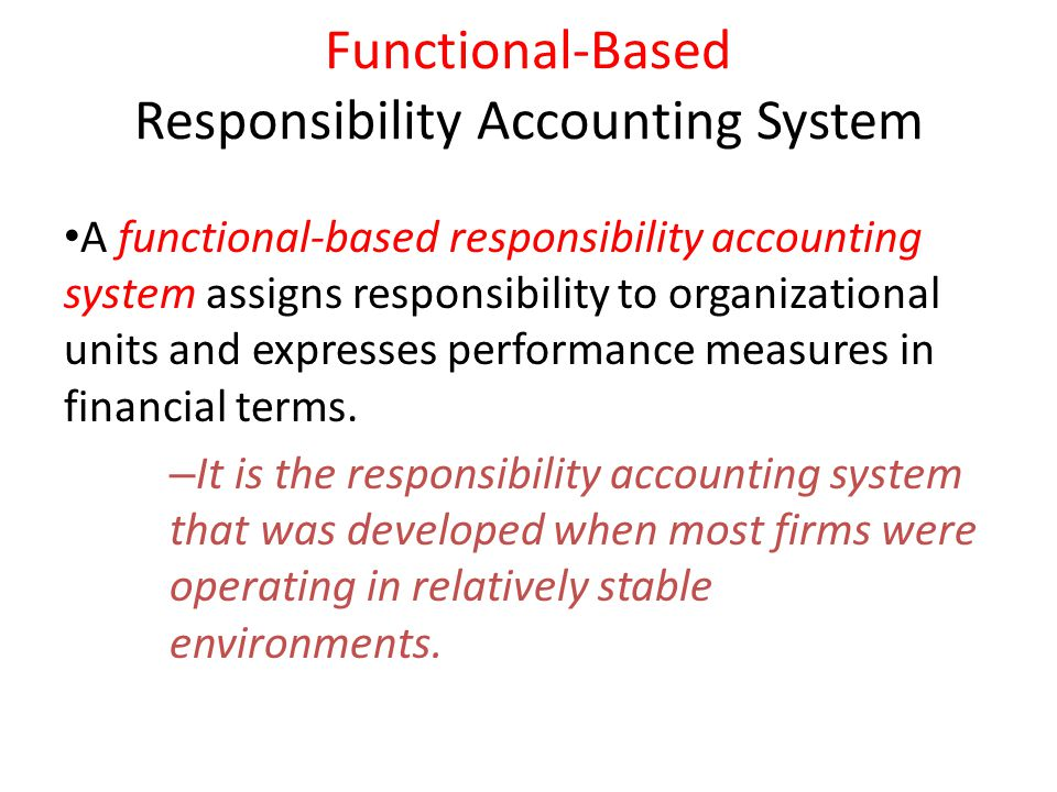 Functional-Based Responsibility Accounting System