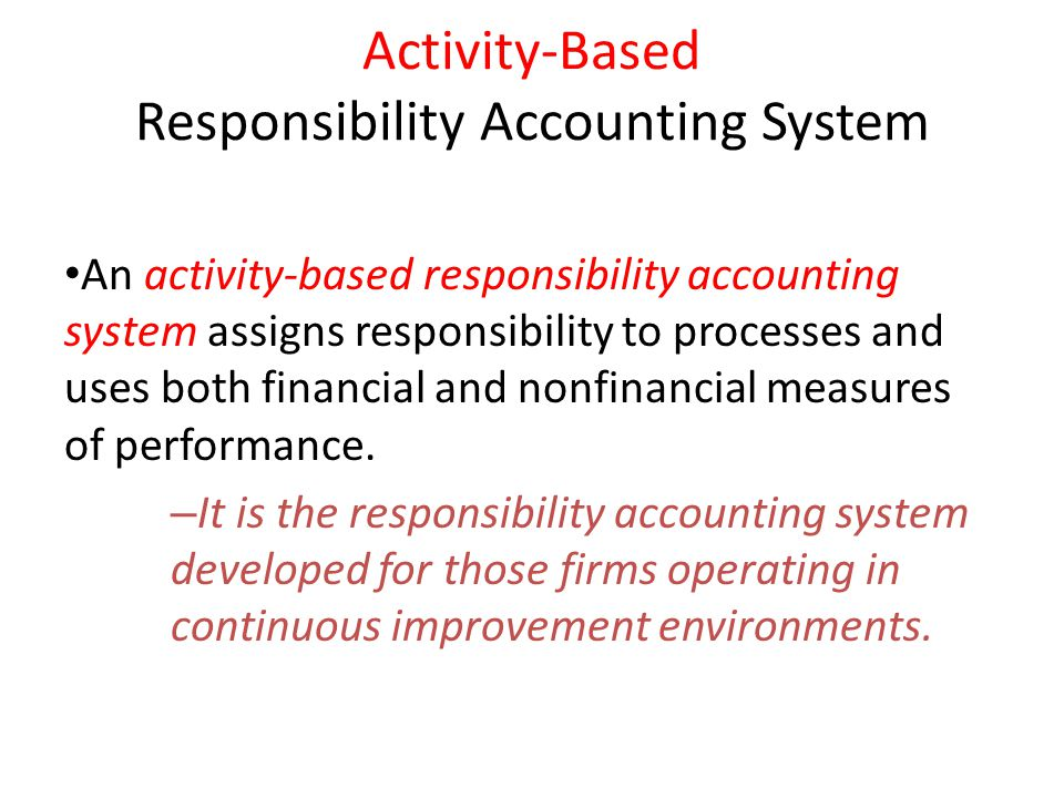 Activity-Based Responsibility Accounting System