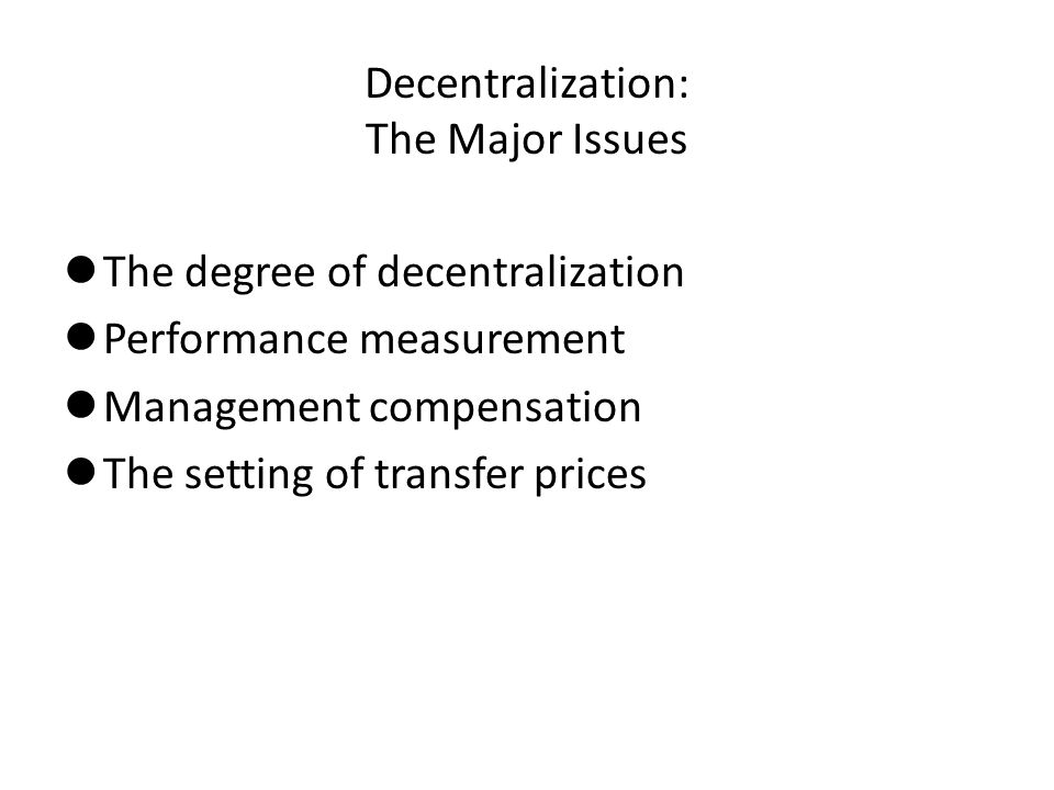 Decentralization: The Major Issues