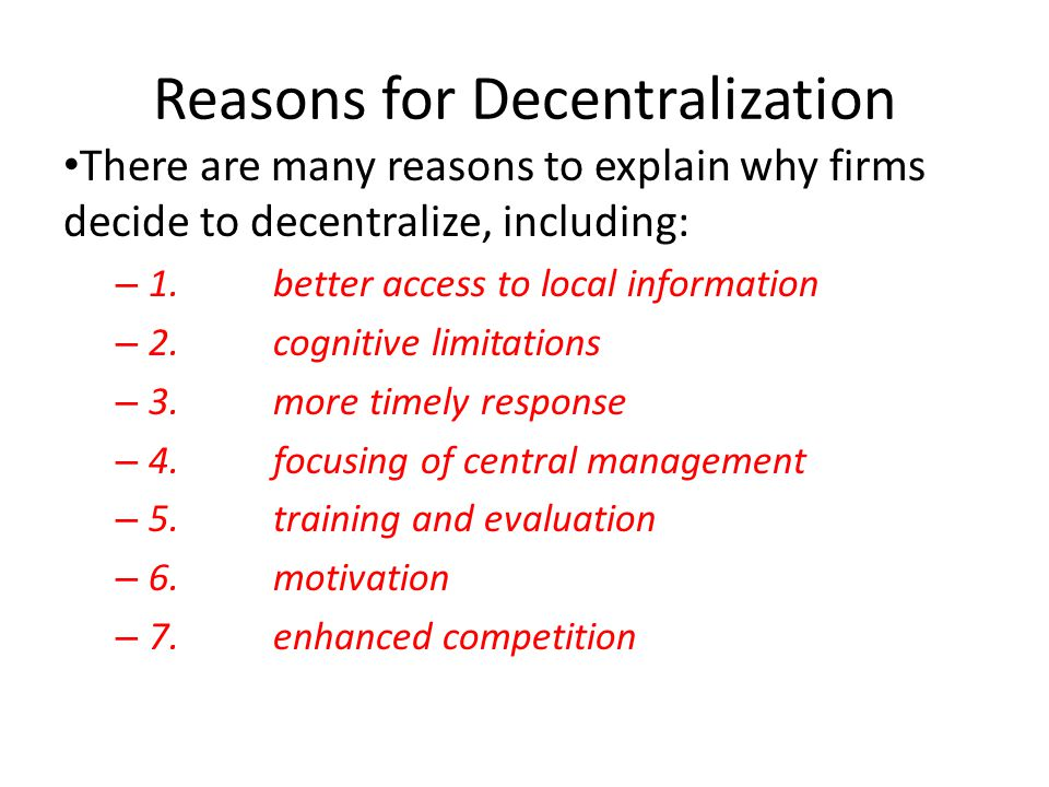 Reasons for Decentralization