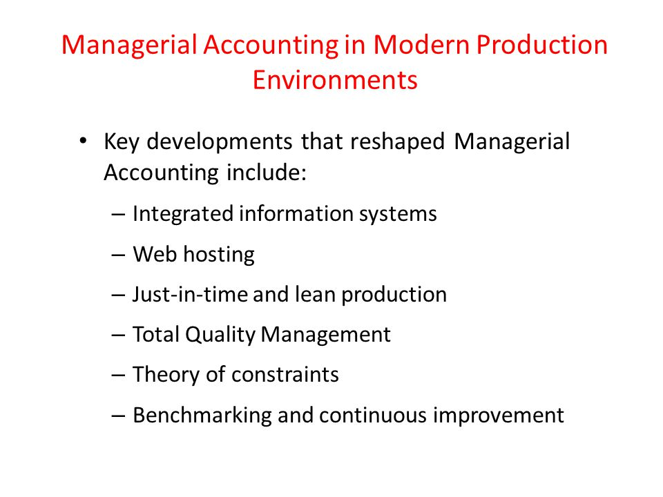 Managerial Accounting in Modern Production Environments