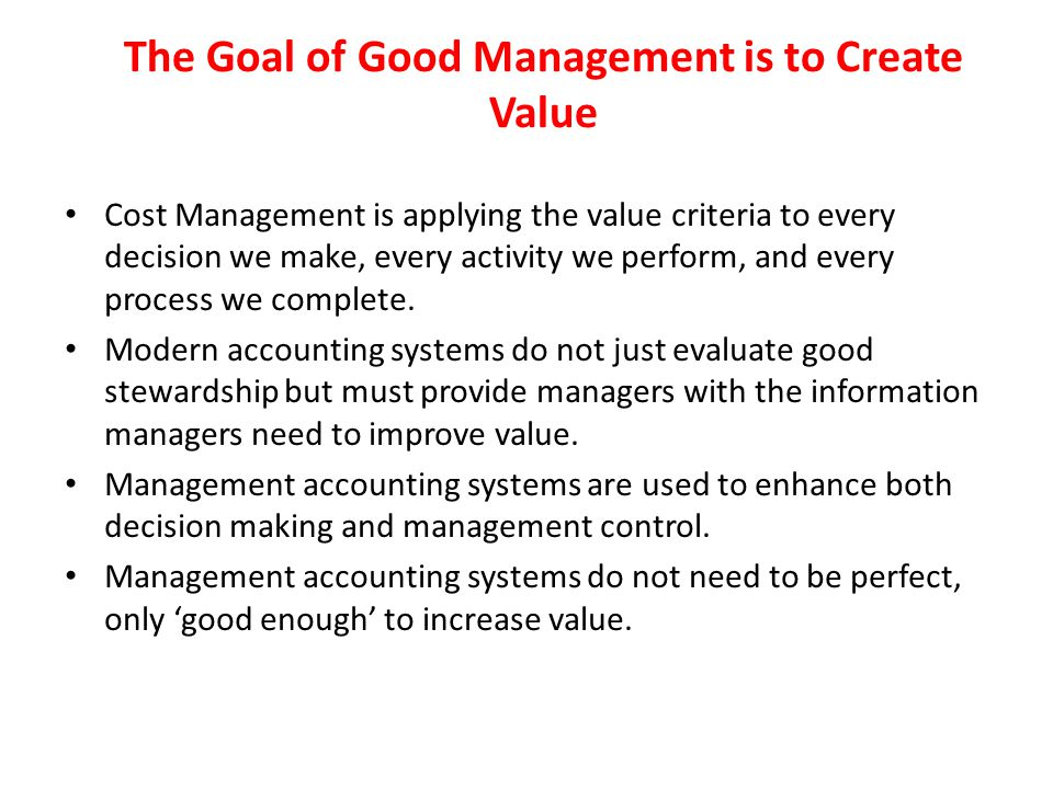 The Goal of Good Management is to Create Value