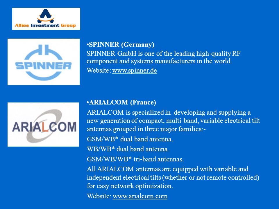SPINNER (Germany) SPINNER GmbH is one of the leading high-quality RF component and systems manufacturers in the world.